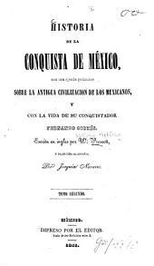 Esplicación de las láminas pertenecientes a la historia antigua de México y a la de su conquista