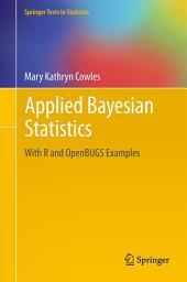 Applied Bayesian Statistics: With R and OpenBUGS Examples