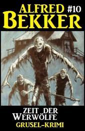Alfred Bekker Grusel-Krimi #10: Zeit der Werwölfe