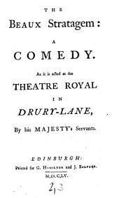 The Beaux Stratagem: A Comedy. By George Farquhar