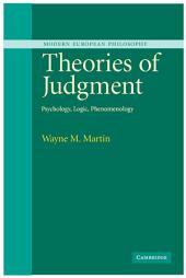 Theories of Judgment: Psychology, Logic, Phenomenology