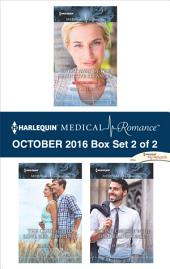 Harlequin Medical Romance October 2016 - Box Set 2 of 2: Swept Away by the Seductive Stranger\The Courage to Love Her Army Doc\Second Chance with Lord Branscombe