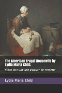 The American Frugal Housewife by Lydia Maria Child.