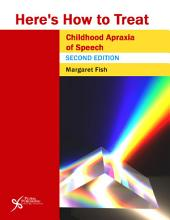 Here's How to Treat Childhood Apraxia of Speech, Second Edition