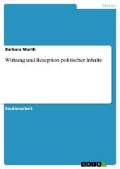 Wirkung und Rezeption politischer Inhalte