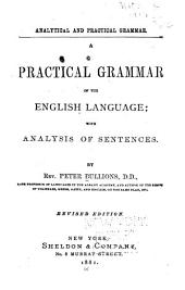 A Practical Grammar of the English Language: With Analysis of Sentences
