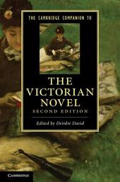The Cambridge Companion to the Victorian Novel: Edition 2