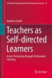 Teachers as Self-directed Learners: Active Positioning through Professional Learning