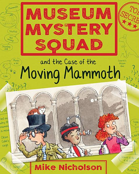 Museum Mystery Squad and the Case of the Moving Mammoth Pdf Book