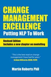 Change Mangement Excellence: Putting NLP to work