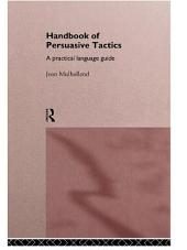 A Handbook of Persuasive Tactics: A Practical Language Guide