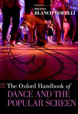 The Oxford Handbook of Dance and the Popular Screen
