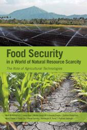 Food security in a world of natural resource scarcity: The role of agricultural technologies