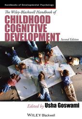 The Wiley-Blackwell Handbook of Childhood Cognitive Development: Edition 2