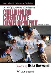 The Wiley Blackwell Handbook of Childhood Cognitive Development PDF