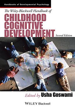 The Wiley Blackwell Handbook of Childhood Cognitive Development PDF