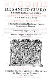 Opera Omnia In Universum Vetus & Novum Testamentum: Tomi Octo. In Euangelia secundum Matthaeum, Lucam, Marcum, & Ioannem, Volume 6