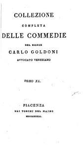 Collezione completa delle commedie del Signor Carlo Goldoni, avvocato veneziano ...