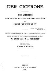 Der Cicerone: eine Anleitung zum Genuss der Kunstwerke Italiens, Band 1