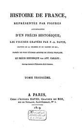 Histoire de France, représentée par figures, accompagnées d'un précis historique: Volume3