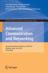 Advanced Communication and Networking: 2nd International Conference, ACN 2010, Miyazaki, Japan, June 23-25, 2010. Proceedings