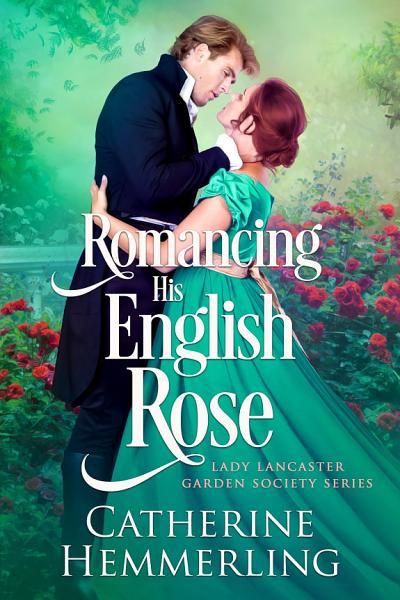 Download Romancing His English Rose Book
