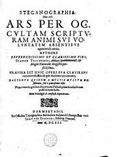 Steganographia: hoc est, ars per occultam scripturam animi sui voluntatem absentibus aperiendi certa