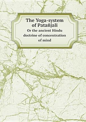 The Yoga system of Pata jali