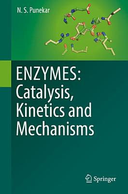 ENZYMES: Catalysis, Kinetics and Mechanisms