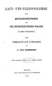 Laut- und Flexionslehre der Mittelhochdeutschen und der Neuhochdeutschen Sprache in ihren Grundzügen zum Gebrauch auf Gymnasien