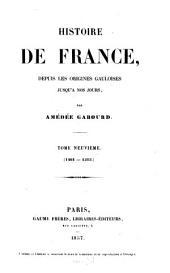 Histoire de France, depuis les origines gauloises jusqu'à nos jours: Volume9