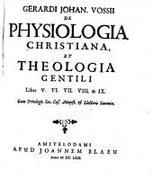 De Physiologia Christiana, Et Theologia Gentili