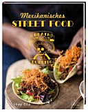 Death by Burrito   mexikanisches Street Food PDF
