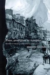 Fous, prodigues et ivrognes: Familles et déviance à Montréal au XIXe siècle
