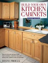 Build Your Own Kitchen Cabinets: Edition 2