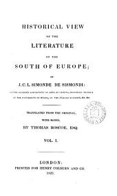 Historical view of the literature of the south of Europe, tr., with notes, by T. Roscoe: Volumes 1-2
