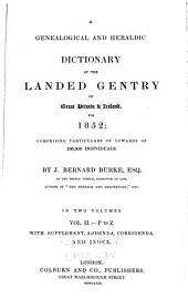 A genealogical and heraldic dictionary of the landed gentry of Great Britain & Ireland for 1852