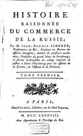 Histoire raisonnée du commerce de la Russie: Volume1