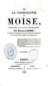 De la cosmogonie de Moïse comparée aux faits géologiques