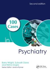 100 Cases in Psychiatry  Second Edition PDF