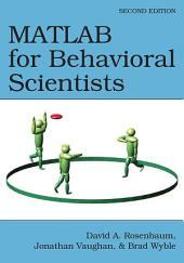 MATLAB for Behavioral Scientists, Second Edition: Edition 2