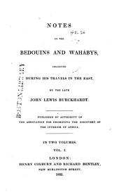 Notes on the Bedouins and Wahábys: Collected During His Travels in the East, Volume 1