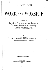 Songs for work and worship: for use in Sunday schools, young peoples' societies, devotional meetings, camp meetings, etc