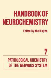 Handbook of Neurochemistry: Volume VII Pathological Chemistry of the Nervous System