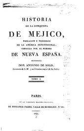 Historia de la Conquista de Mejico: Poblacion Y Progresos de la America Setentrional, Conocida Por El Nombre de Nueva Espana