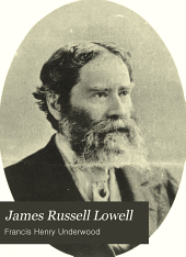 James Russell Lowell: A Biographical Sketch