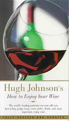 Hugh Johnson s How to Enjoy Your Wine