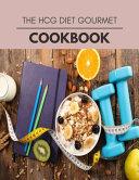 The Hcg Diet Gourmet Cookbook Book