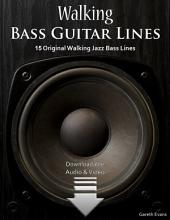 Walking Bass Guitar Lines: 15 Original Walking Jazz Bass Lines
