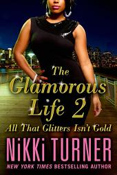 The Glamorous Life 2: All That Glitters Isn't Gold